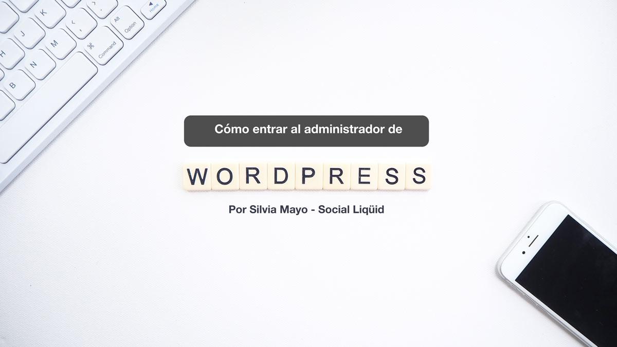 Cómo-entrar-al-administrador-de-wordpress-si-no-te-deja