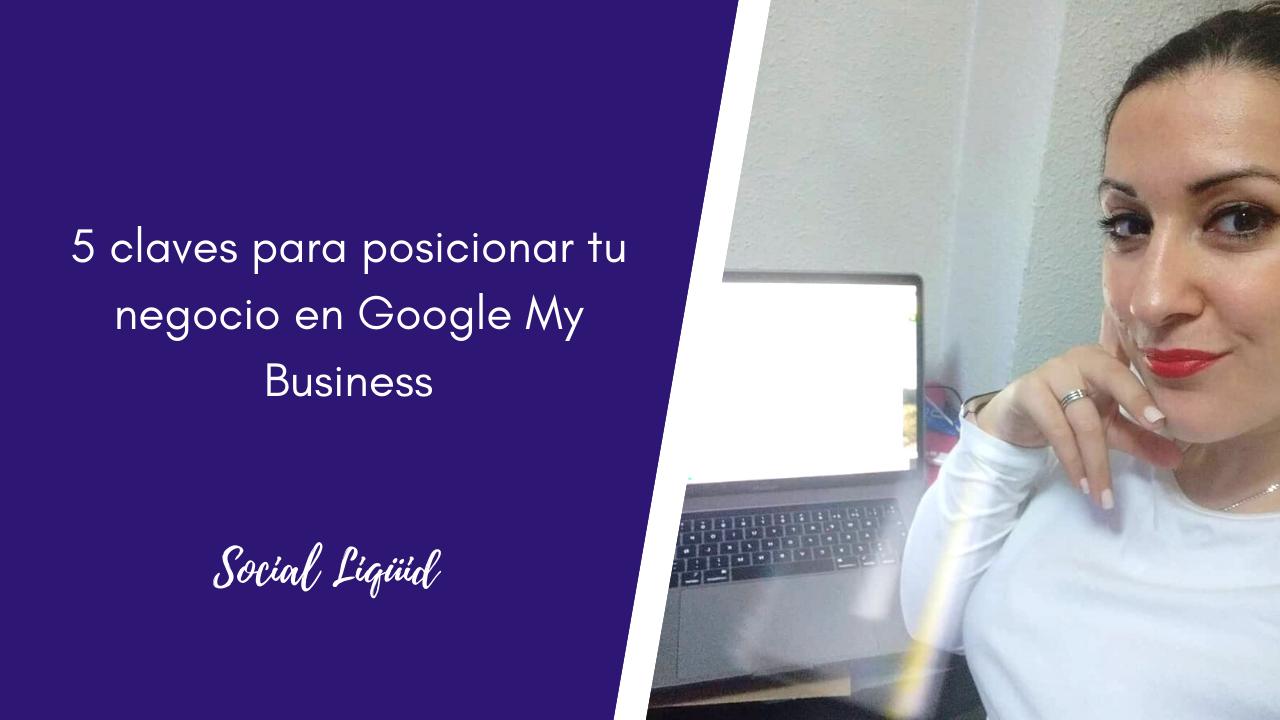 google my business:5 claves para posicionar tu negocio